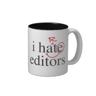 i_hate_heart_editors_mugs-r1d5b445e31e64db98e01cca4e085618a_x7j1l_8byvr_512